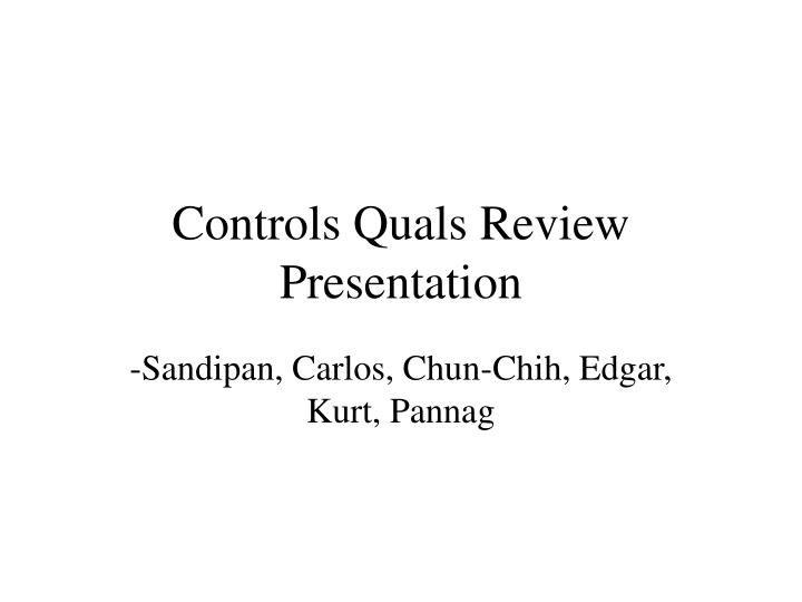 Controls quals review presentation
