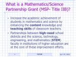 what is a mathematics science partnership grant msp title iib