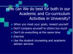 how can we do best for both in our academic and co curriculum activities in university16