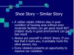 shoe story similar story
