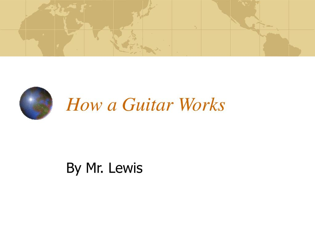 how a guitar works l.