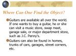 where can one find the object