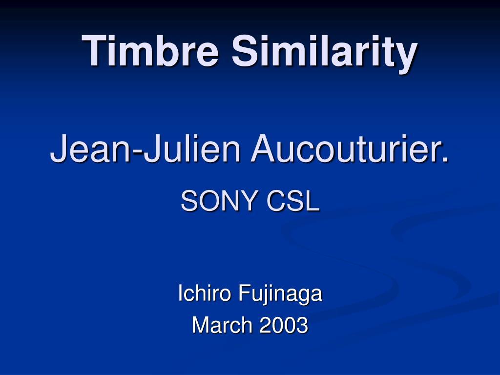 timbre similarity jean julien aucouturier sony csl l.