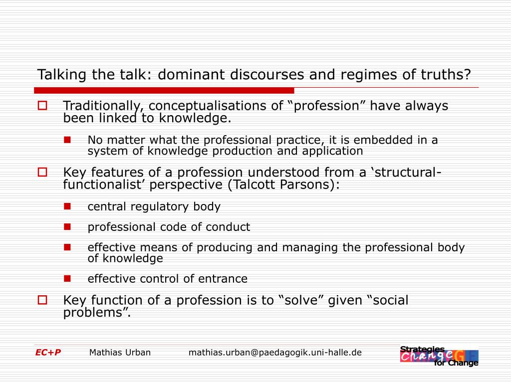 Talking the talk: dominant discourses and regimes of truths?