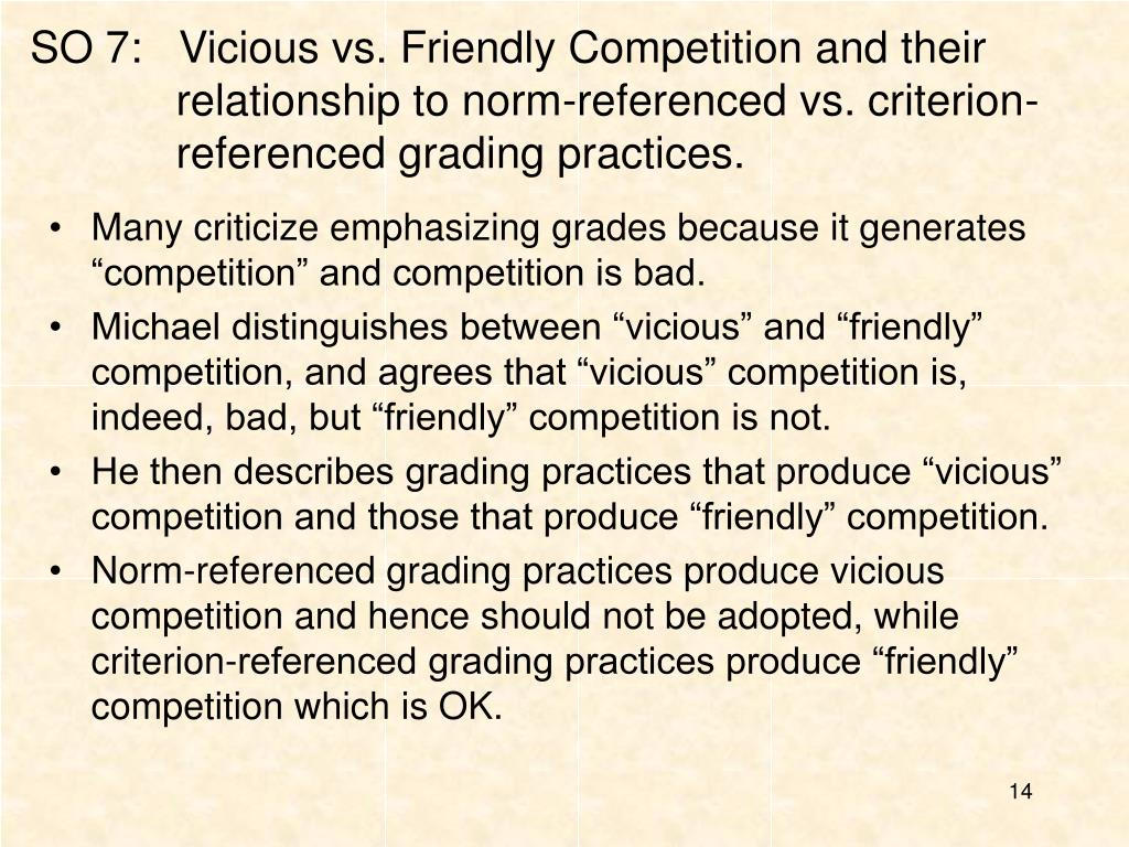SO 7:   Vicious vs. Friendly Competition and their