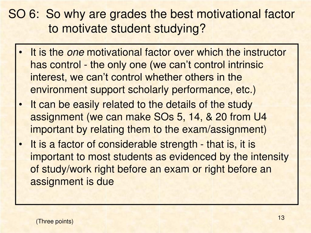 SO 6:  So why are grades the best motivational factor