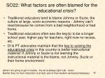 so22 what factors are often blamed for the educational crisis