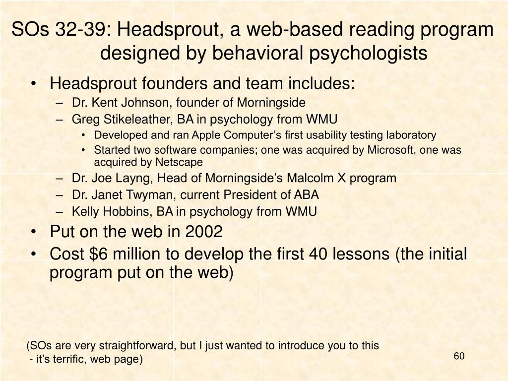 SOs 32-39: Headsprout, a web-based reading program designed by behavioral psychologists