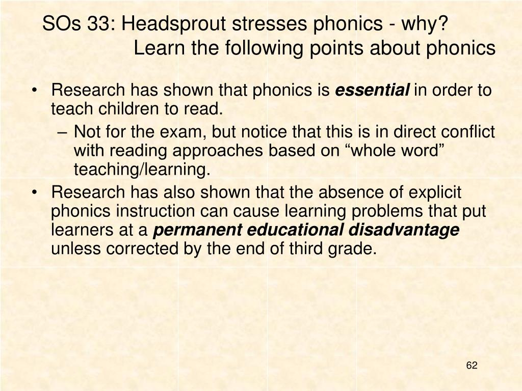 SOs 33: Headsprout stresses phonics - why? Learn the following points about phonics