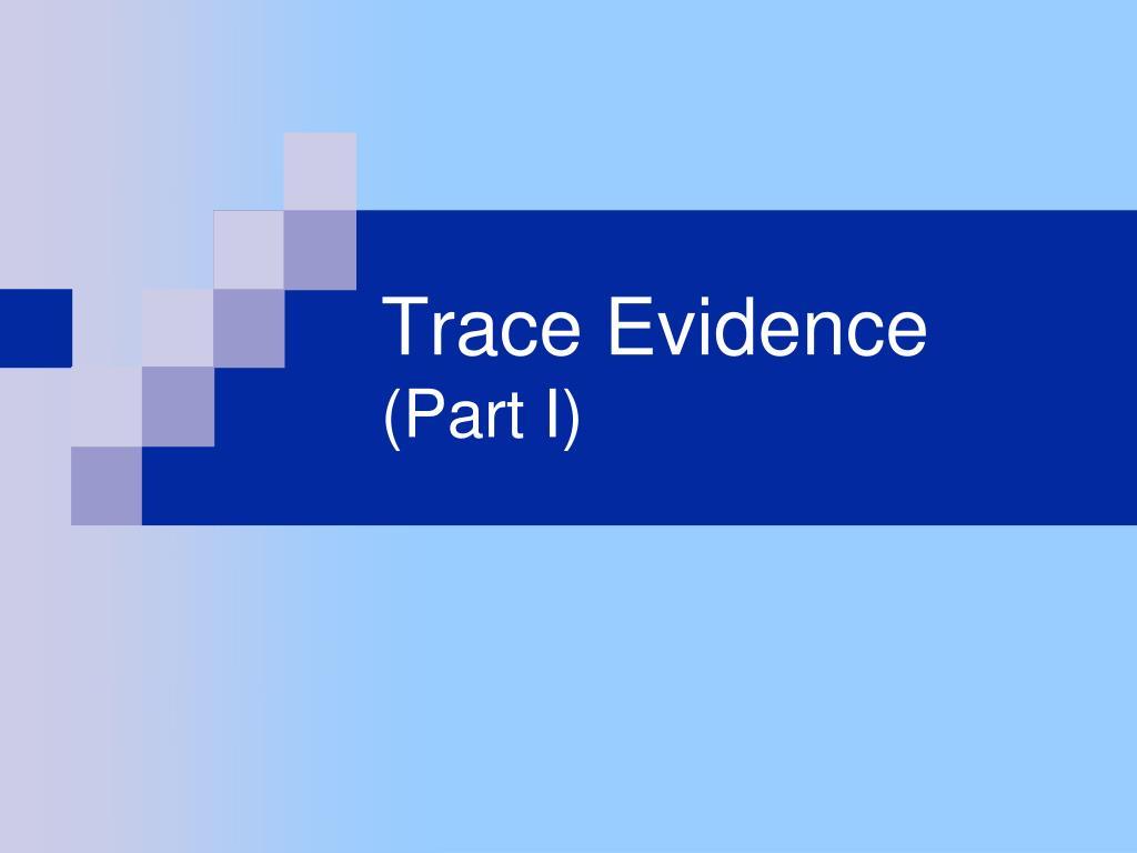 trace evidence part i l.