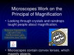 microscopes work on the principal of magnification