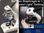 set disc diaphragm to 1 least light setting