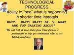 technological progress ability to see what is happening in shorter time intervals