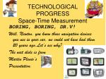 technological progress space time measurement
