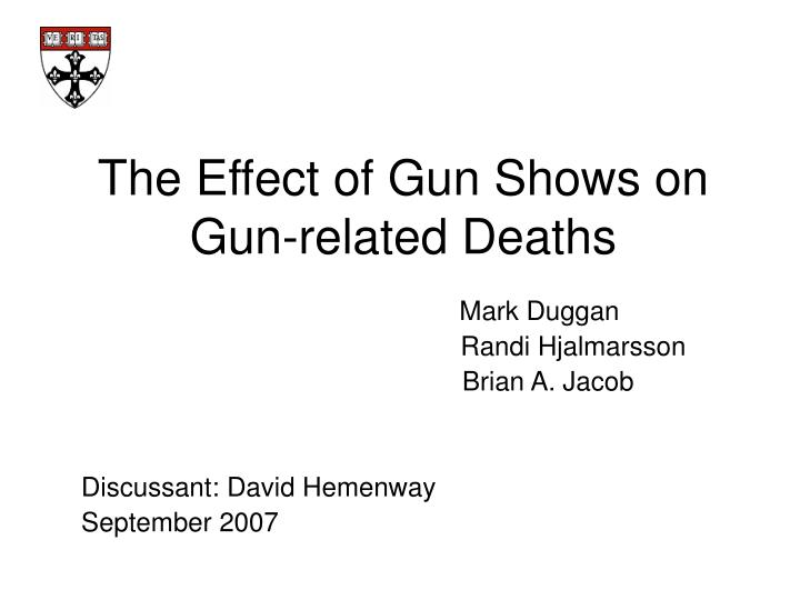 the effect of gun shows on gun related deaths n.