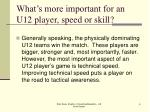 what s more important for an u12 player speed or skill