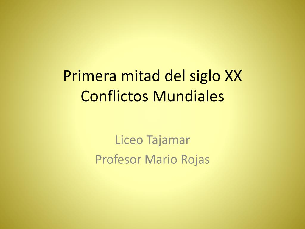 primera mitad del siglo xx conflictos mundiales l.