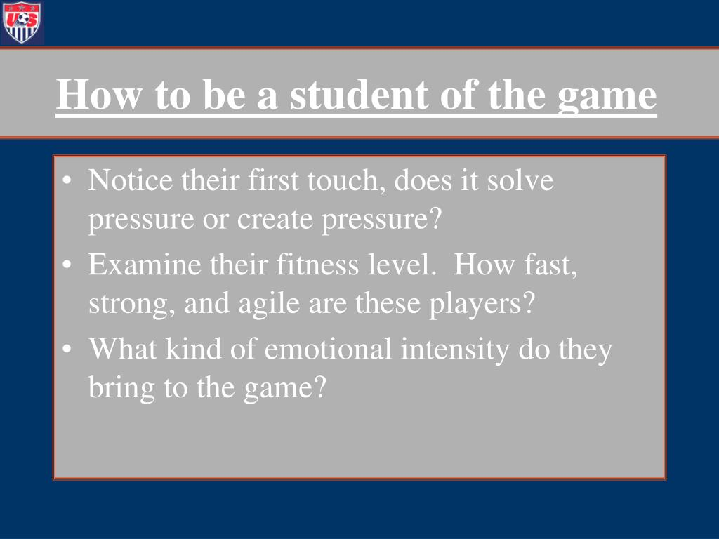 How to be a student of the game