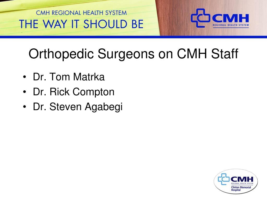 Orthopedic Surgeons on CMH Staff