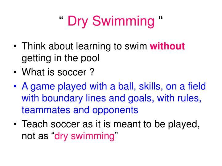 Dry swimming
