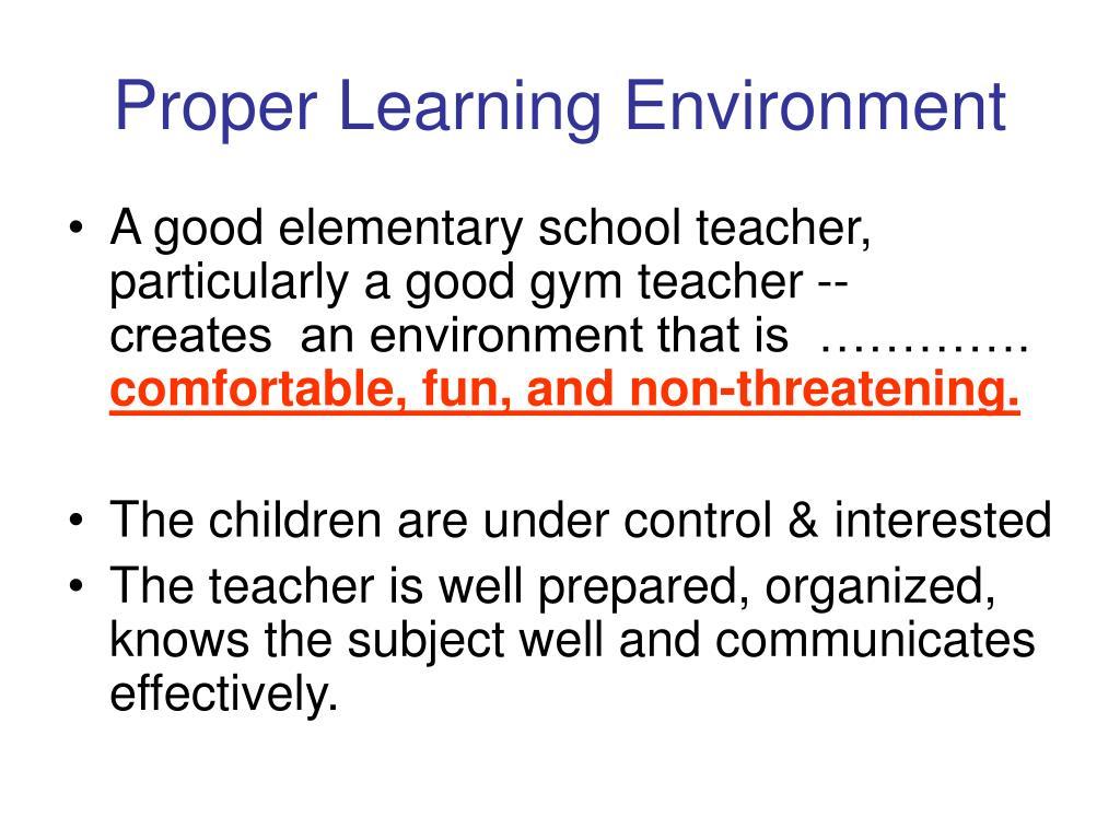 Proper Learning Environment