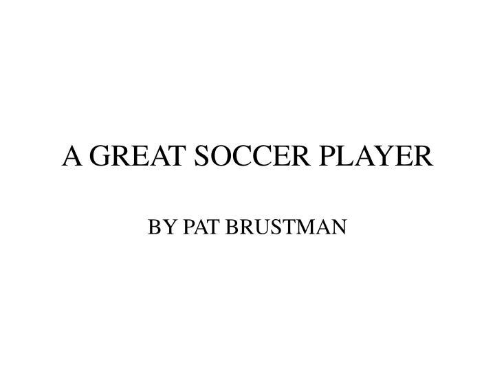 A great soccer player