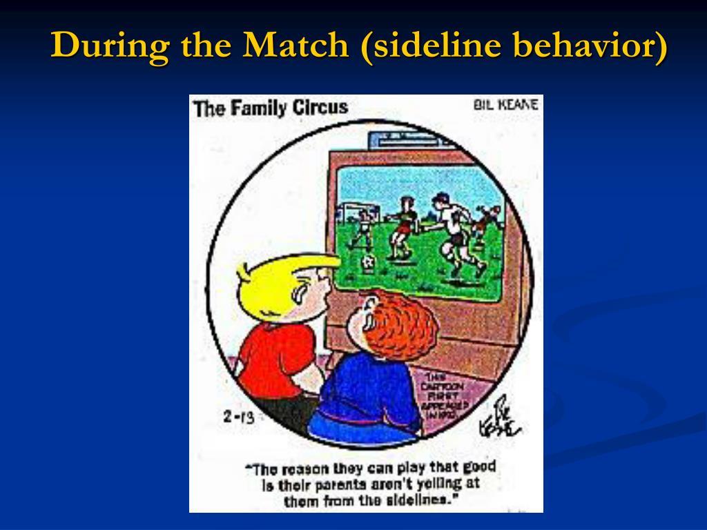 During the Match (sideline behavior)