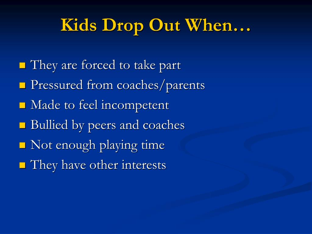 Kids Drop Out When…