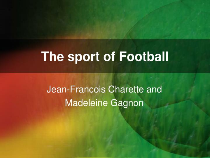 The sport of football