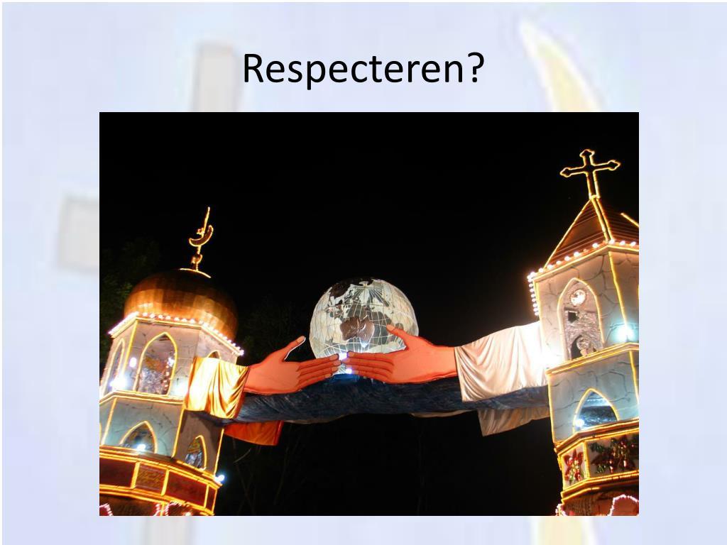 Respecteren?