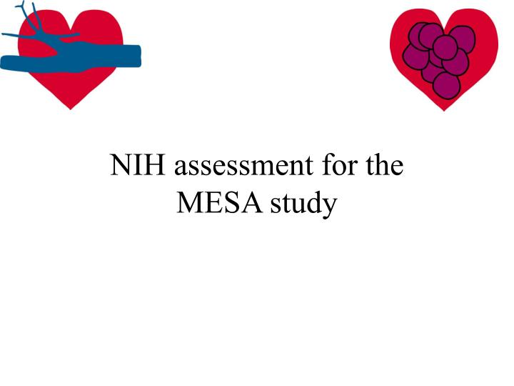 nih assessment for the mesa study n.