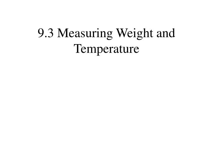9 3 measuring weight and temperature n.