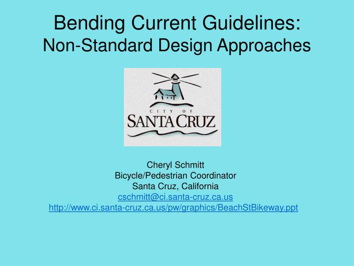 Bending current guidelines non standard design approaches