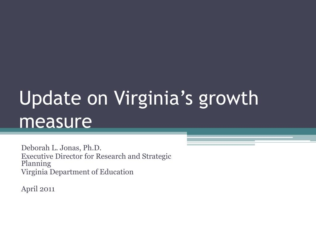 update on virginia s growth measure l.