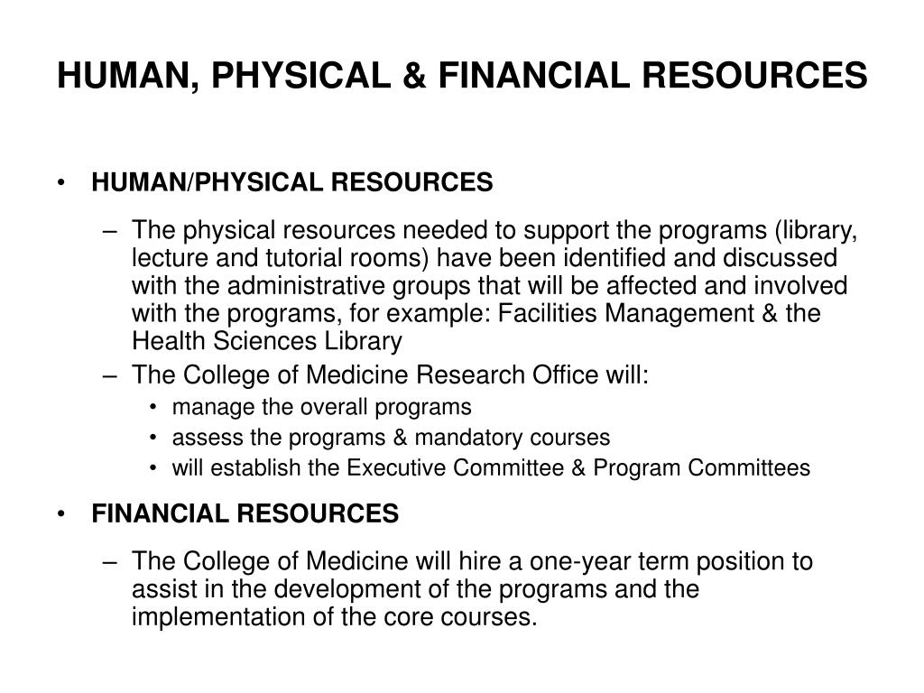HUMAN, PHYSICAL & FINANCIAL RESOURCES