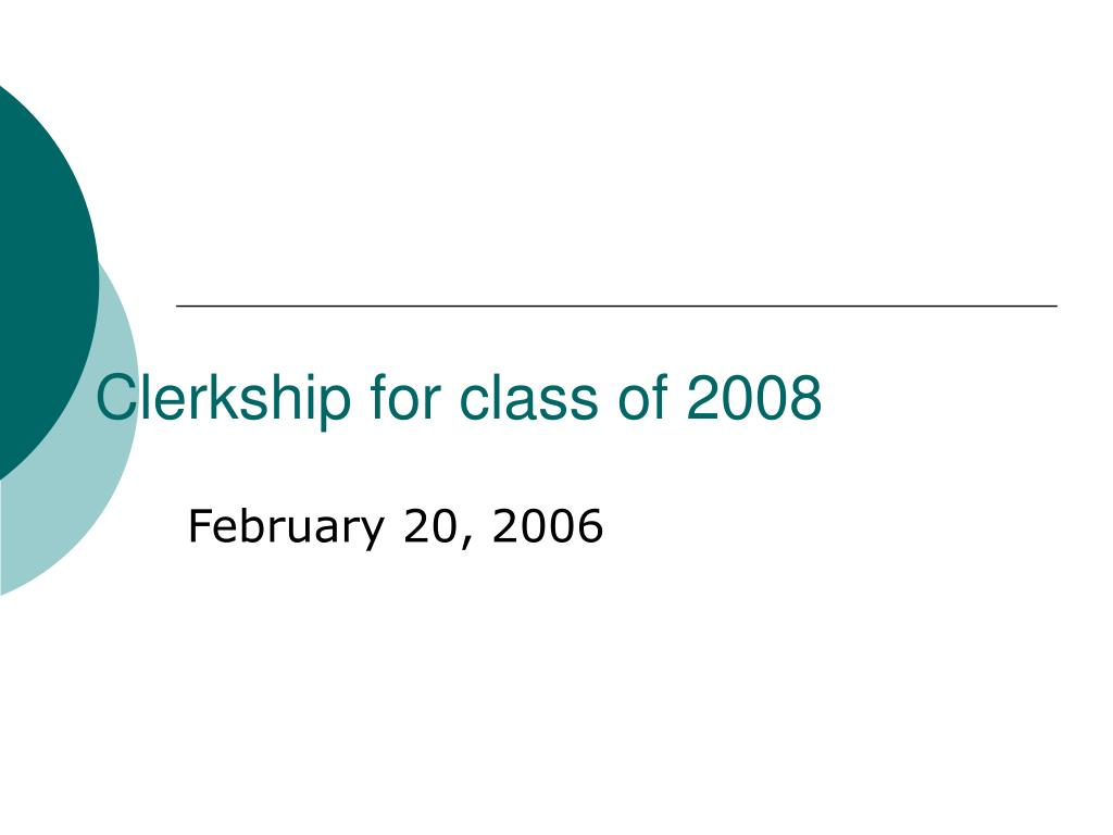 clerkship for class of 2008 l.