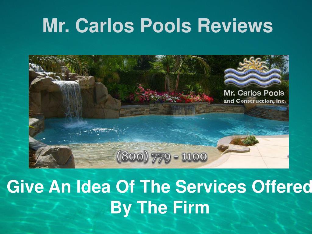Ppt Mr Carlos Pools Inc Reviews Powerpoint Presentation