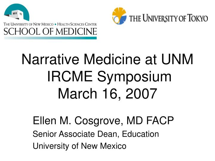 Narrative medicine at unm ircme symposium march 16 2007