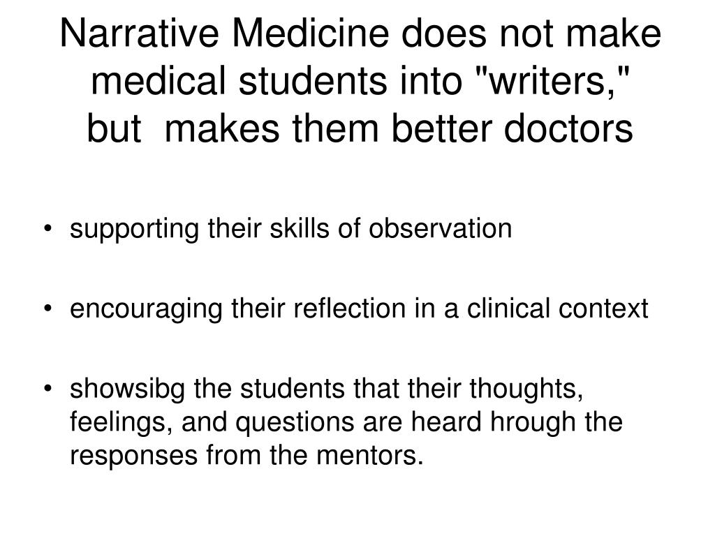 "Narrative Medicine does not make medical students into ""writers,"""