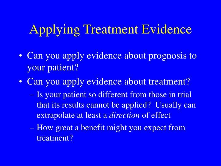 Applying Treatment Evidence