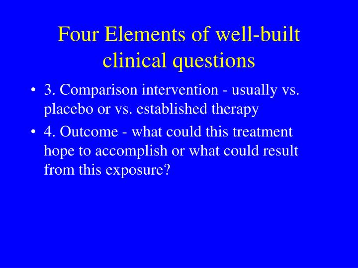Four Elements of well-built clinical questions