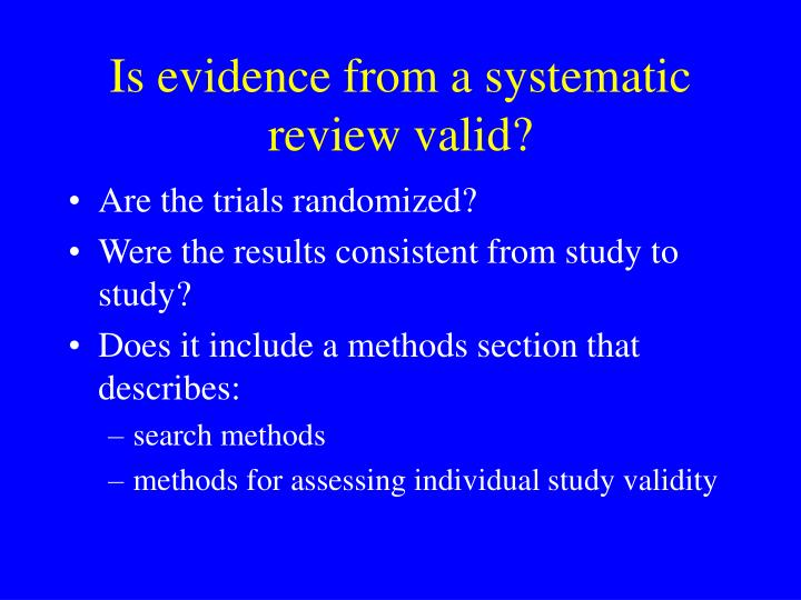 Is evidence from a systematic review valid?