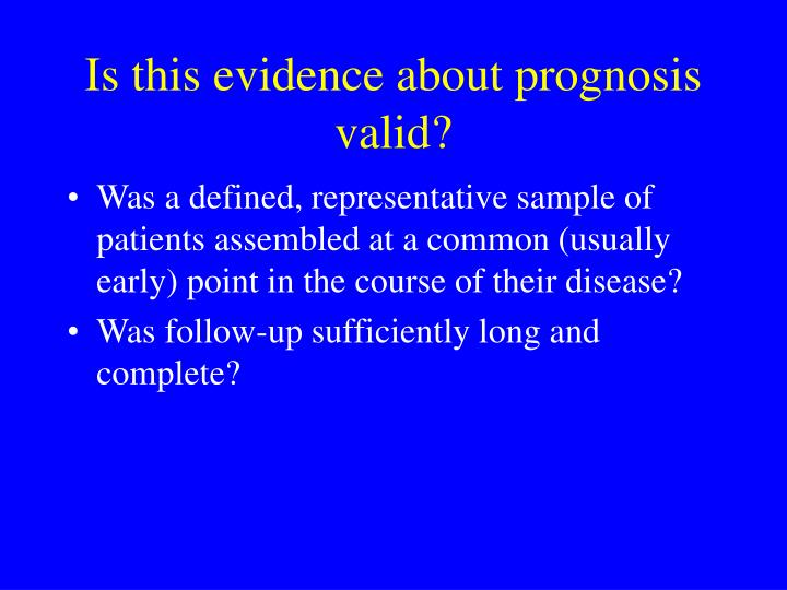 Is this evidence about prognosis valid?