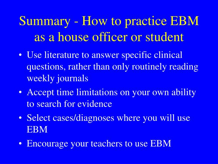 Summary - How to practice EBM as a house officer or student
