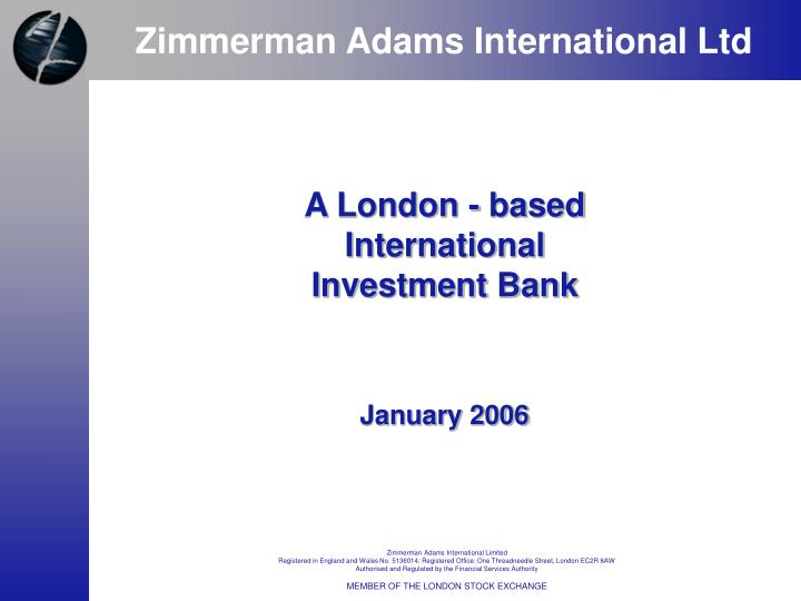 a london based international investment bank n.