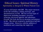 ethical issues spiritual history spirituality as integral to whole patient care