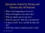 questions asked by dying and chronically ill patients