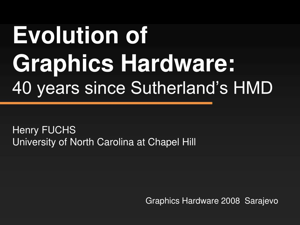 evolution of graphics hardware 40 years since sutherland s hmd l.