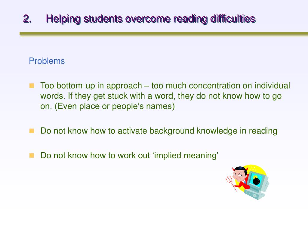 2.     Helping students overcome reading difficulties