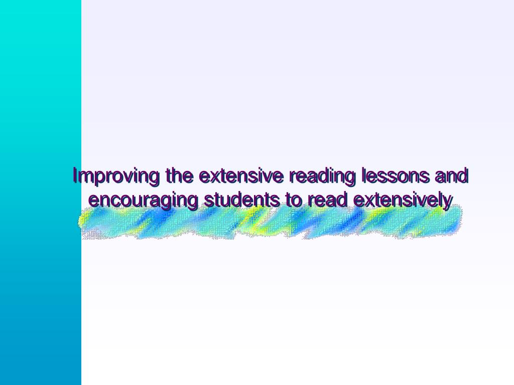 Improving the extensive reading lessons and encouraging students to read extensively